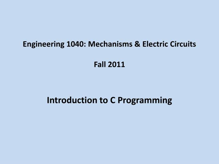 engineering 1040 mechanisms electric circuits fall 2011 n.