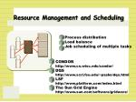 resource management and scheduling