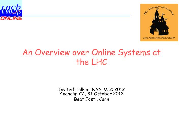 an overview over online systems at the lhc n.