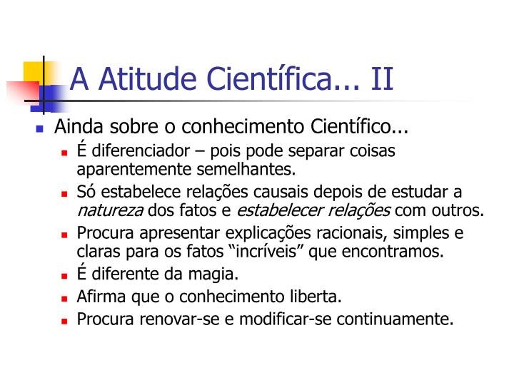 A Atitude Científica... II