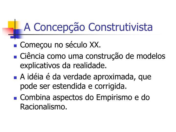 A Concepção Construtivista