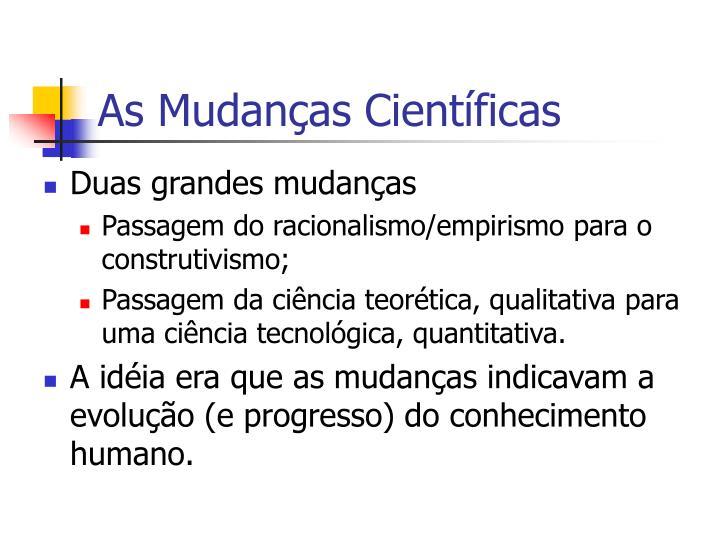 As Mudanças Científicas