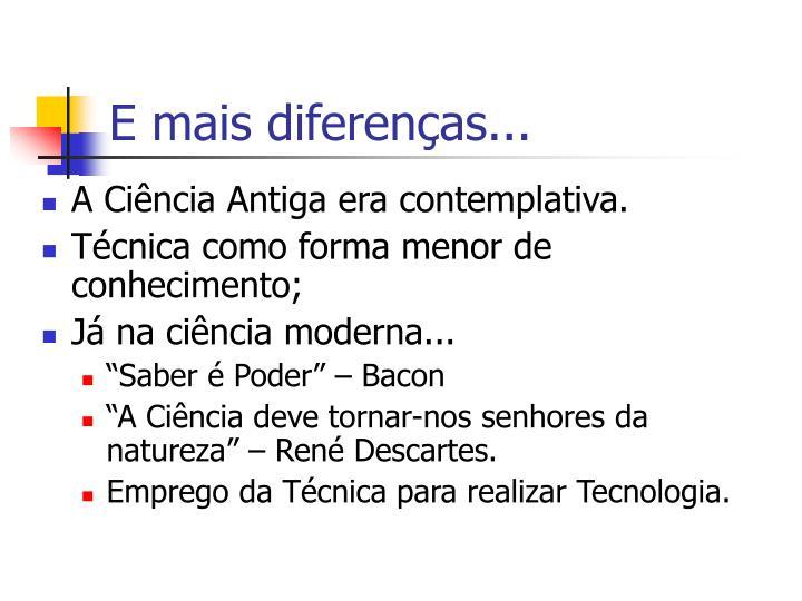 E mais diferenças...