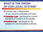 what is the origin of our legal system