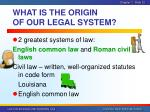 what is the origin of our legal system1