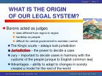 what is the origin of our legal system2