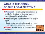 what is the origin of our legal system3
