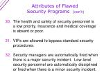 attributes of flawed security programs con t7
