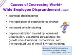 causes of increasing world wide employee disgruntlement con t