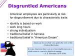 disgruntled americans