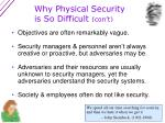 why physical security is so difficult con t