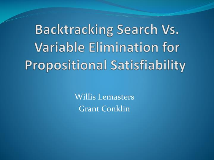 backtracking search vs variable elimination for propositional satisfiability n.