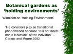 botanical gardens as holding environments