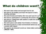 what do children want