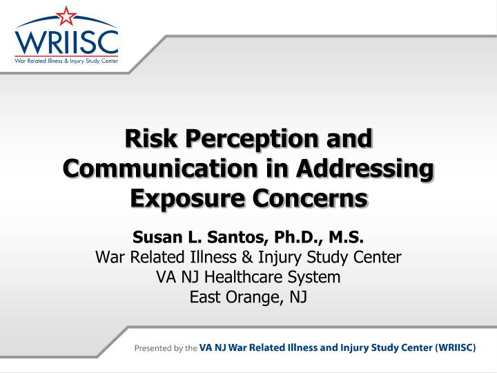 risk perception and communication in addressing exposure concerns n.