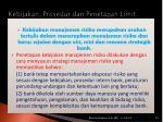kebijakan prosedur dan penetapan limit