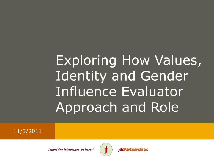exploring how values identity and gender influence evaluator approach and role n.