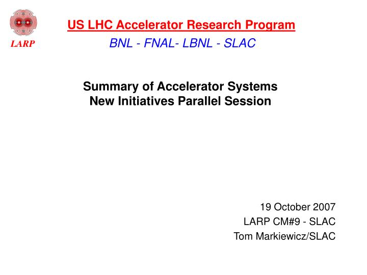 summary of accelerator systems new initiatives parallel session n.