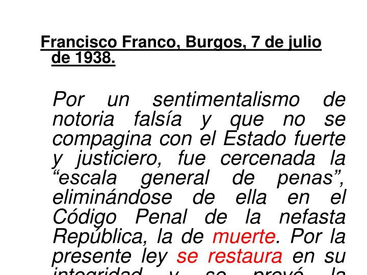 Francisco Franco, Burgos, 7 de julio de 1938.