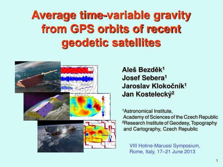 average time variable gravity from gps orbits of recent geodetic satellites n.