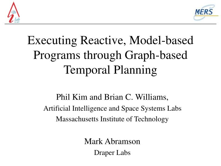 executing reactive model based programs through graph based temporal planning n.