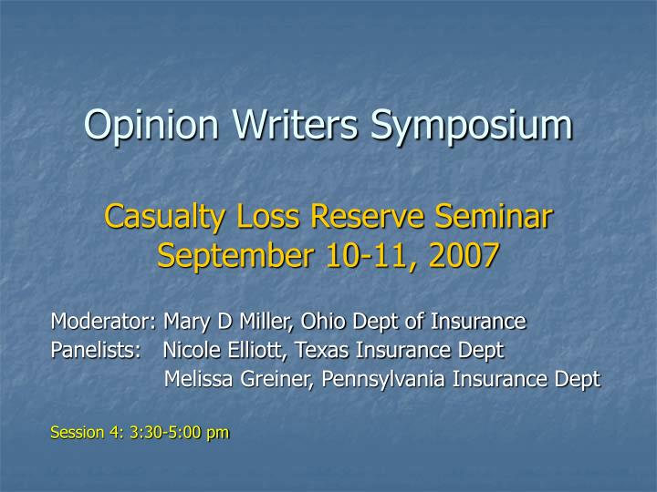 opinion writers symposium casualty loss reserve seminar september 10 11 2007