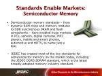 standards enable markets semiconductor memory