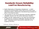 standards ensure reliability lead free manufacturing
