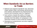 when standards act as barriers to trade