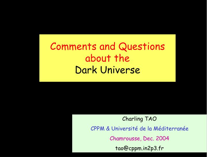 comments and questions about the dark universe n.