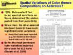 spatial variations of color hence composition on asteroids