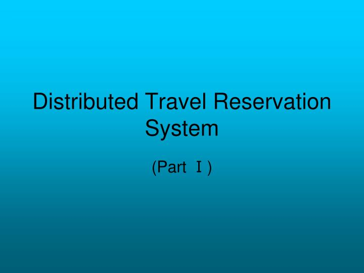 distributed travel reservation system n.