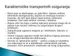 karakteristike transportnih osiguranja