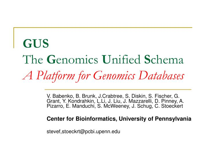 gus the g enomics u nified s chema a platform for genomics databases n.