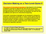 decision making as a two level game ii