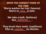write the correct form of the verb