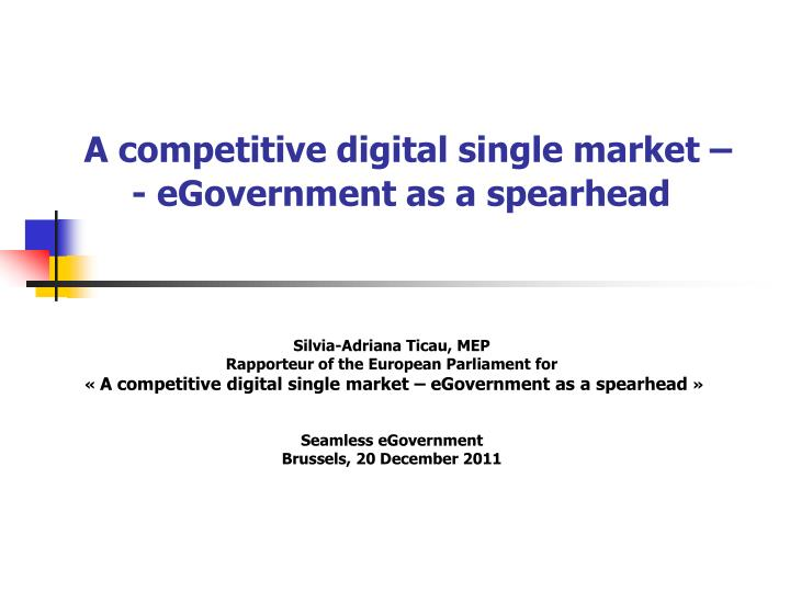 a competitive digital single market egovernment as a spearhead n.