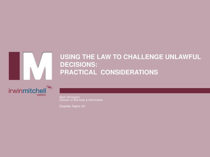 using the law to challenge unlawful decisions practical considerations n.