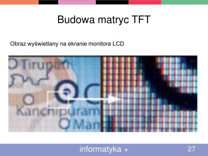 Budowa matryc TFT