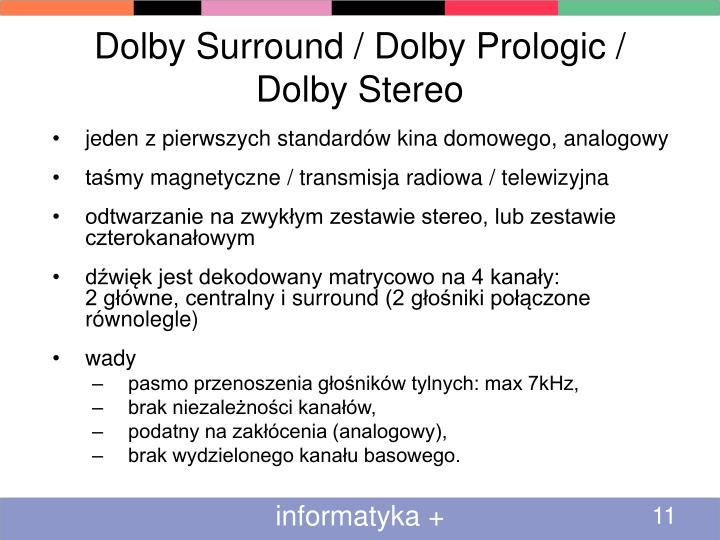 Dolby Surround / Dolby Prologic / Dolby Stereo
