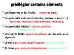 privil gier certains aliments