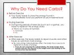 why do you need carbs