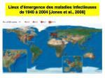 lieux d mergence des maladies infectieuses de 1940 2004 jones et al 2008