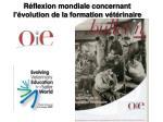 r flexion mondiale concernant l volution de la formation v t rinaire