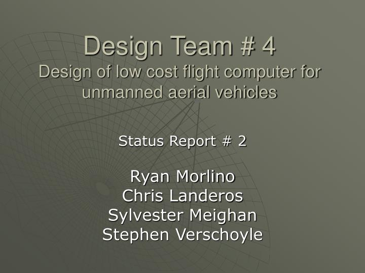 design team 4 design of low cost flight computer for unmanned aerial vehicles n.