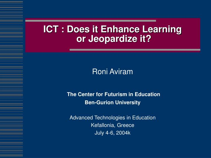 ict does it enhance learning or jeopardize it n.