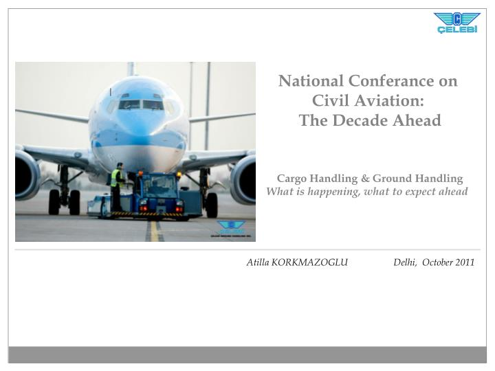 national conferance on civil aviation the decade ahead n.
