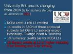 university entrance is changing from 2014 ie for students starting at university in 2015