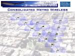 consolidated metro wireless