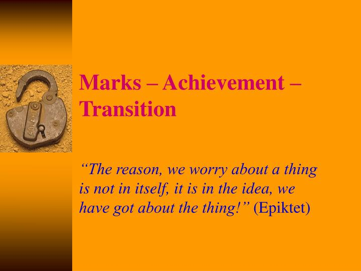 marks achievement transition n.